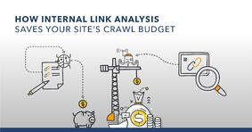 How Internal Link Analysis Saves Your Site's Crawl Budget - Featured Image