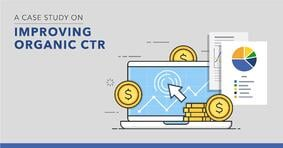 How to Improve Your Site's Organic Search Click-Through Rate (CTR) - Featured Image