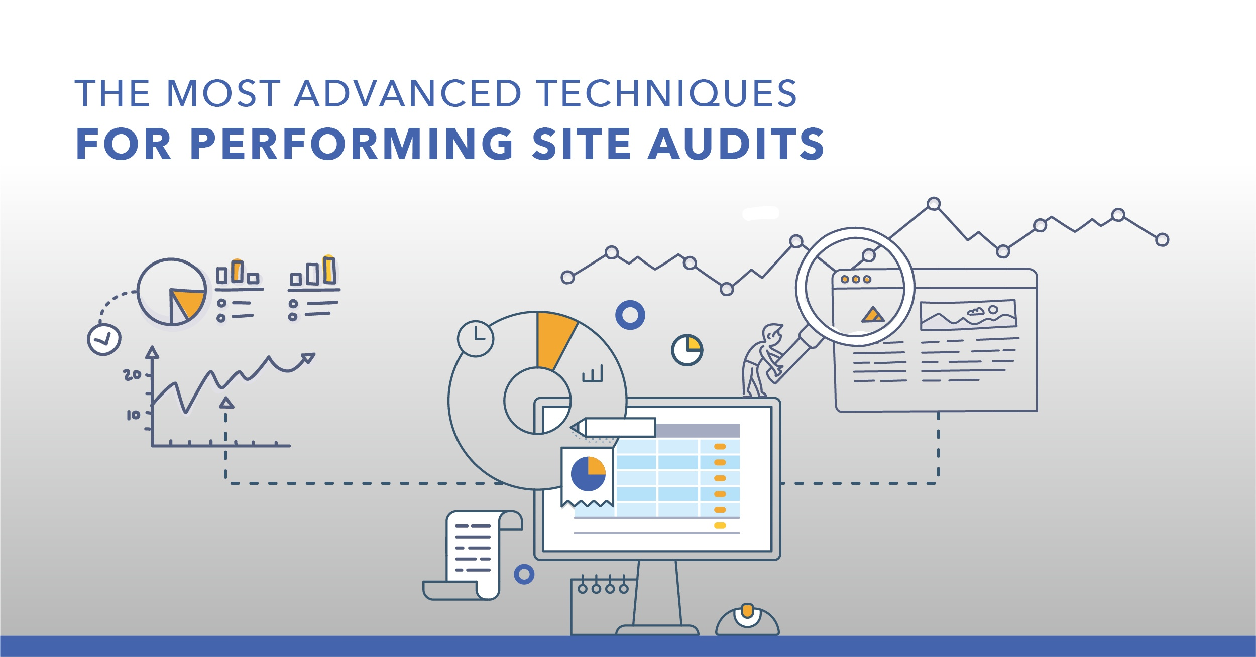 The Most Advanced Techniques for Performing Site Audits - Featured Image
