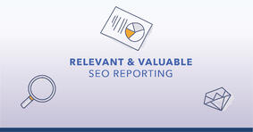 Reporting SEO: How to Take SEO Reports to the Next Level - Featured Image