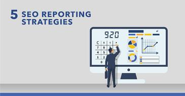 5 Ways to Provide SEO Reports That Demonstrate Value