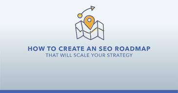 How to Create an SEO Roadmap [Template Included]