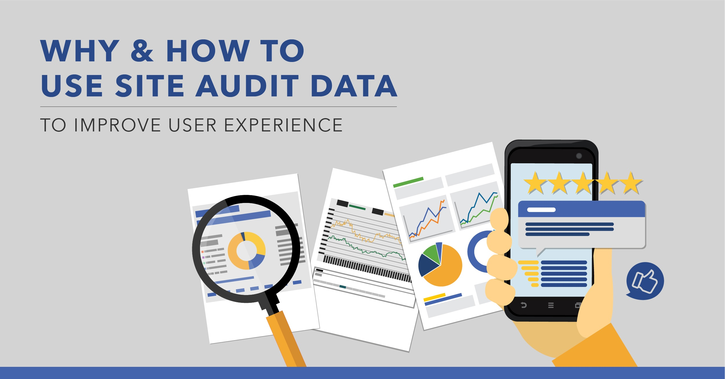 Why and How to Use Site Audit Data to Improve User Experience - Featured Image