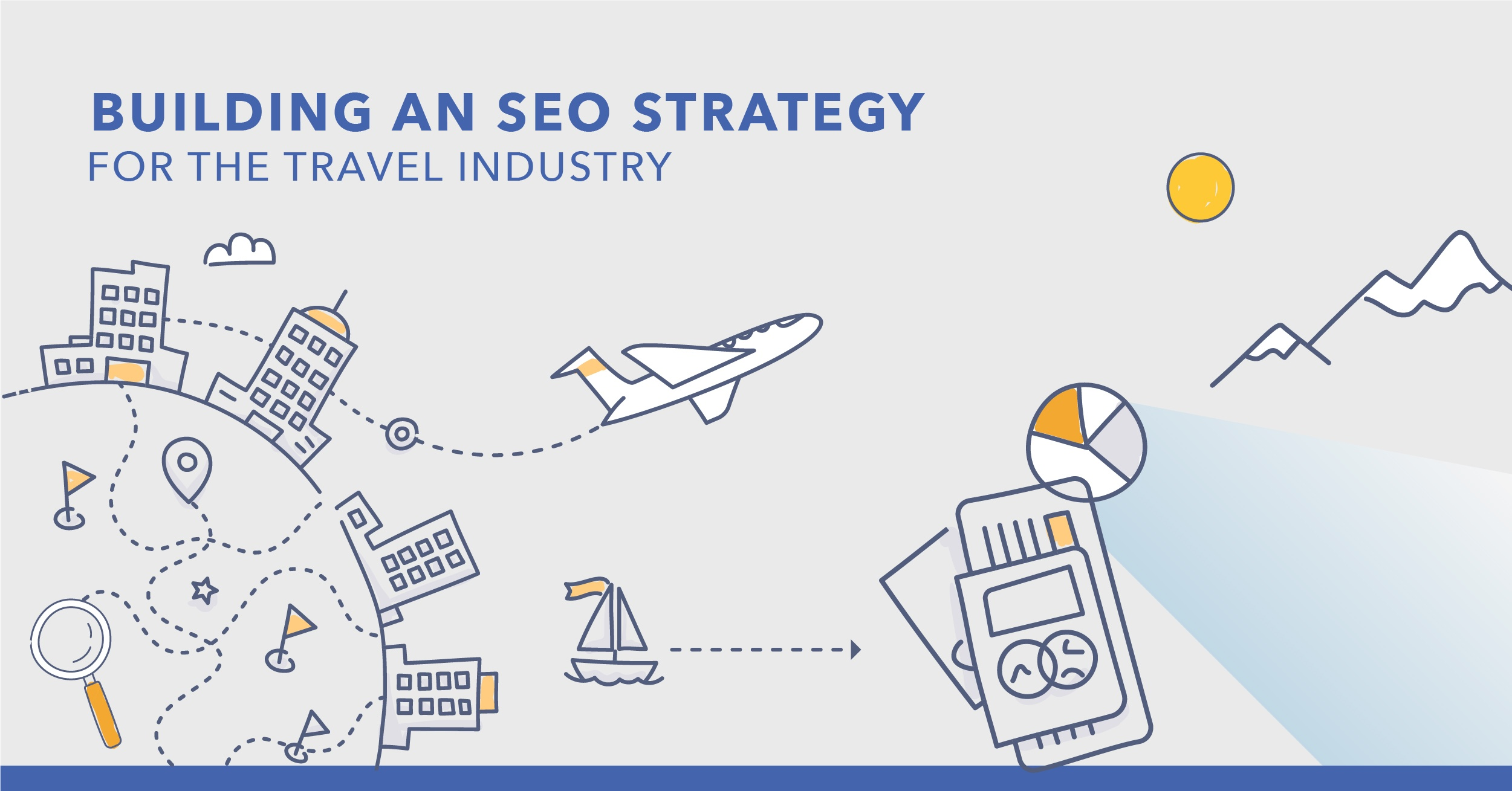 Travel Industry SEO:How Travel Brands Can Increase Search Visibility - Featured Image