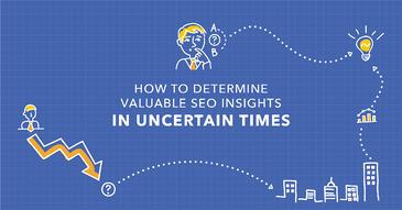 How to Determine Valuable SEO Insights in the Wake of the Coronavirus