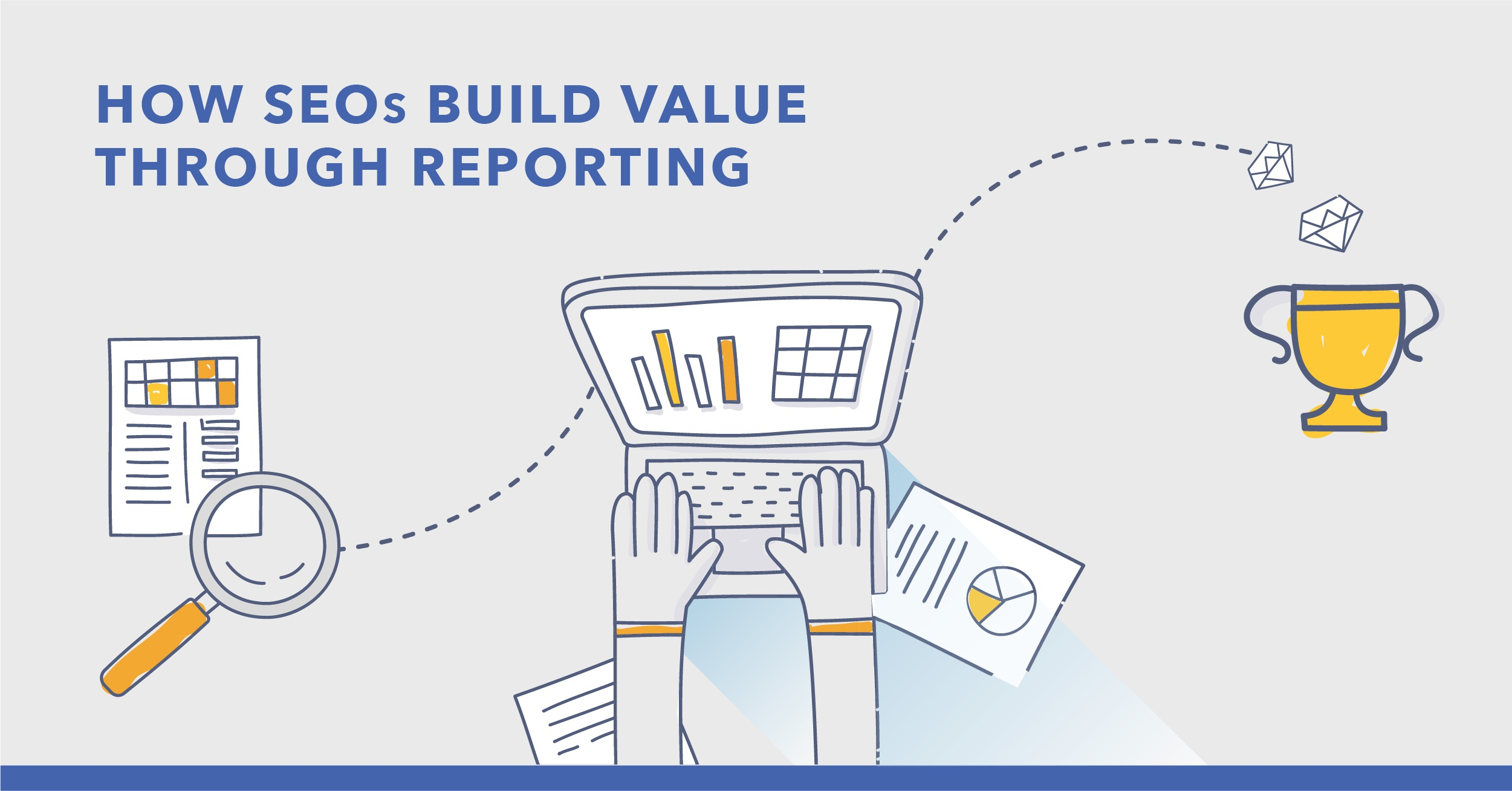 Demonstrate the Value of SEO with Reporting - Featured Image