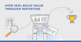 Demonstrate SEO Value with Smart Reporting - Featured Image