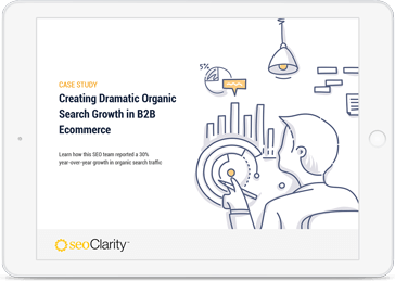 casestudy-creating-dramatic-organic-search-growth-in-b2b-ecommerce-cover-seoclarity