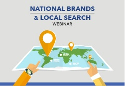 Webinar - National Brands and Local Search Use Insights to Drive Actions