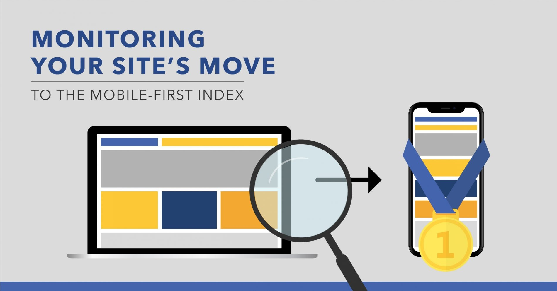How to Monitor Your Site's Move to Google's Mobile-First Index