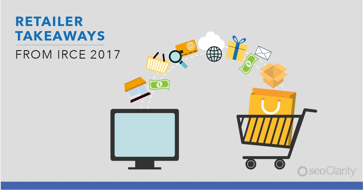 Retailer Takeaways from IRCE 2017 - Featured Image