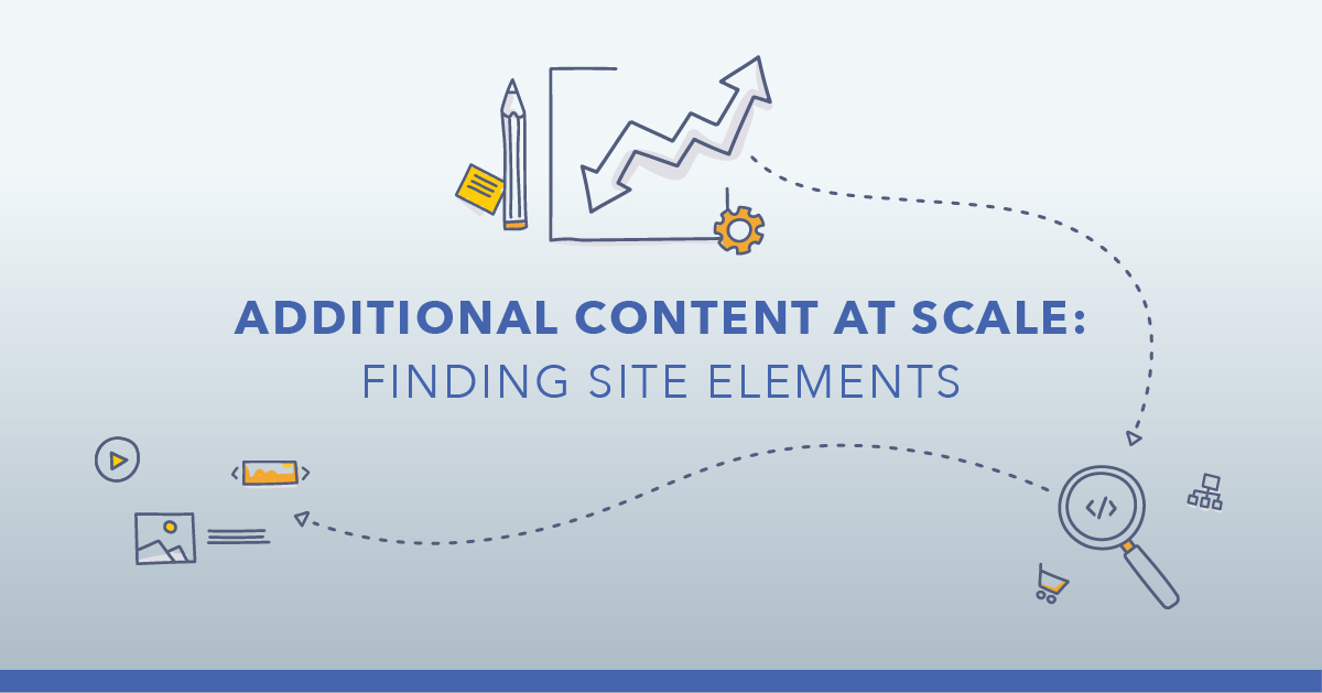 Finding Additional Content: Narrow in on Specific Site Features
