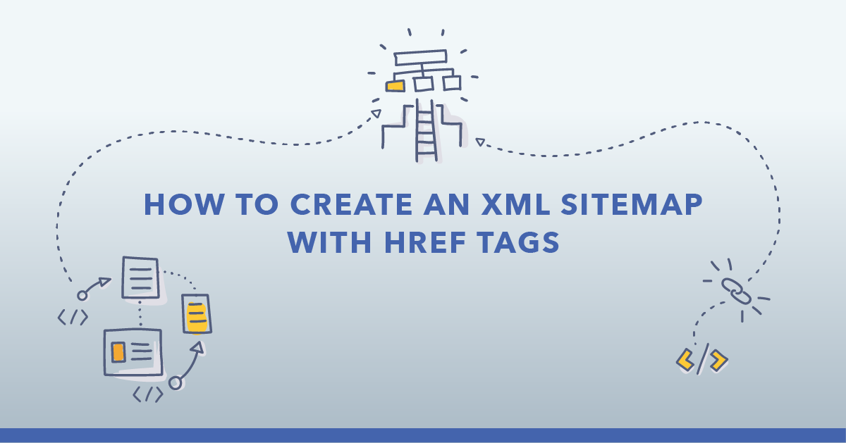 4 Steps to Create an XML Sitemap with Hreflang Tags for Multi-Location Sites