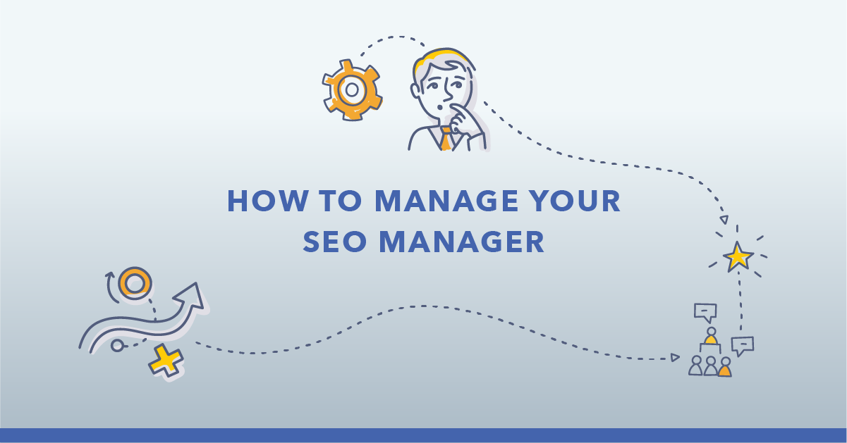 Top Skills of an SEO Manager (and How to Manage Them)