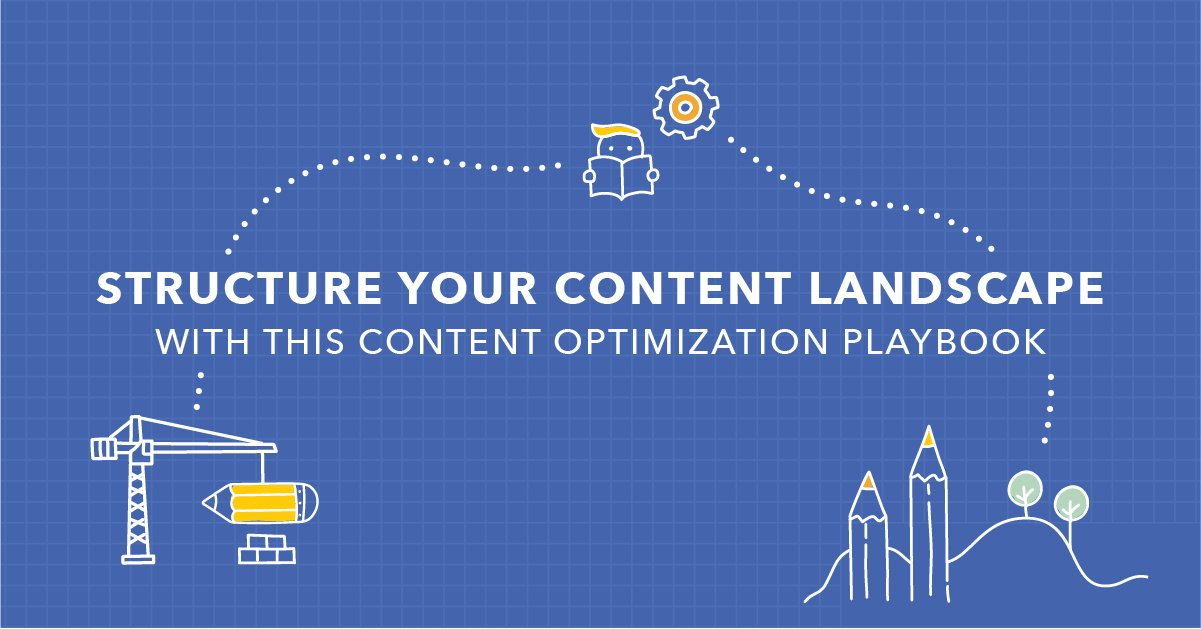 Grow Your Content Landscape with this Content Optimization Framework