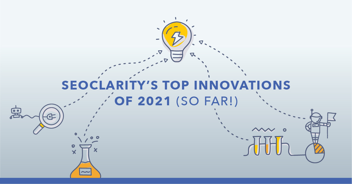 The Best seoClarity Product Innovations in 2021 (So Far!)