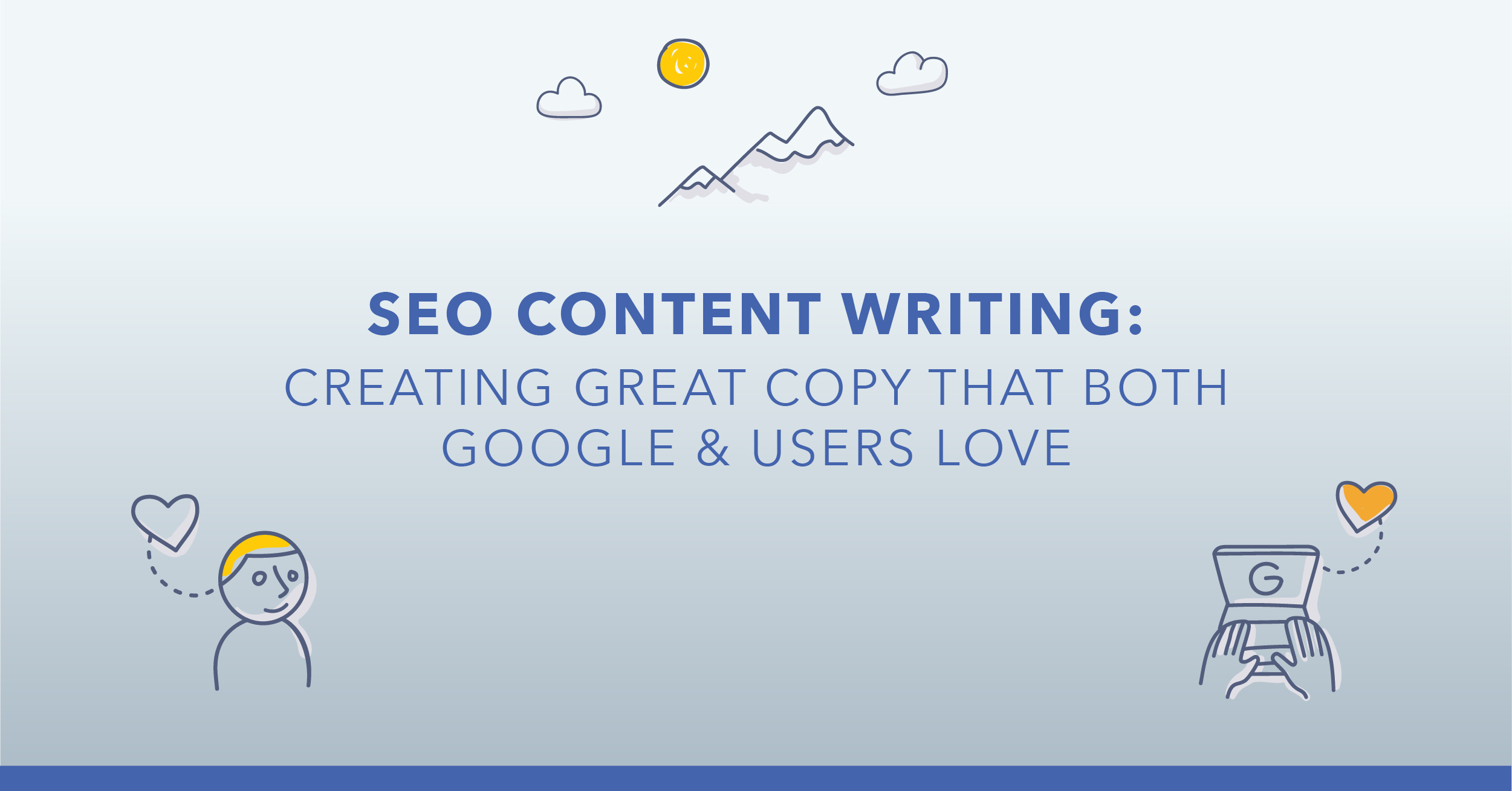 SEO Content Writing: Creating Copy That Both Google and Users Love