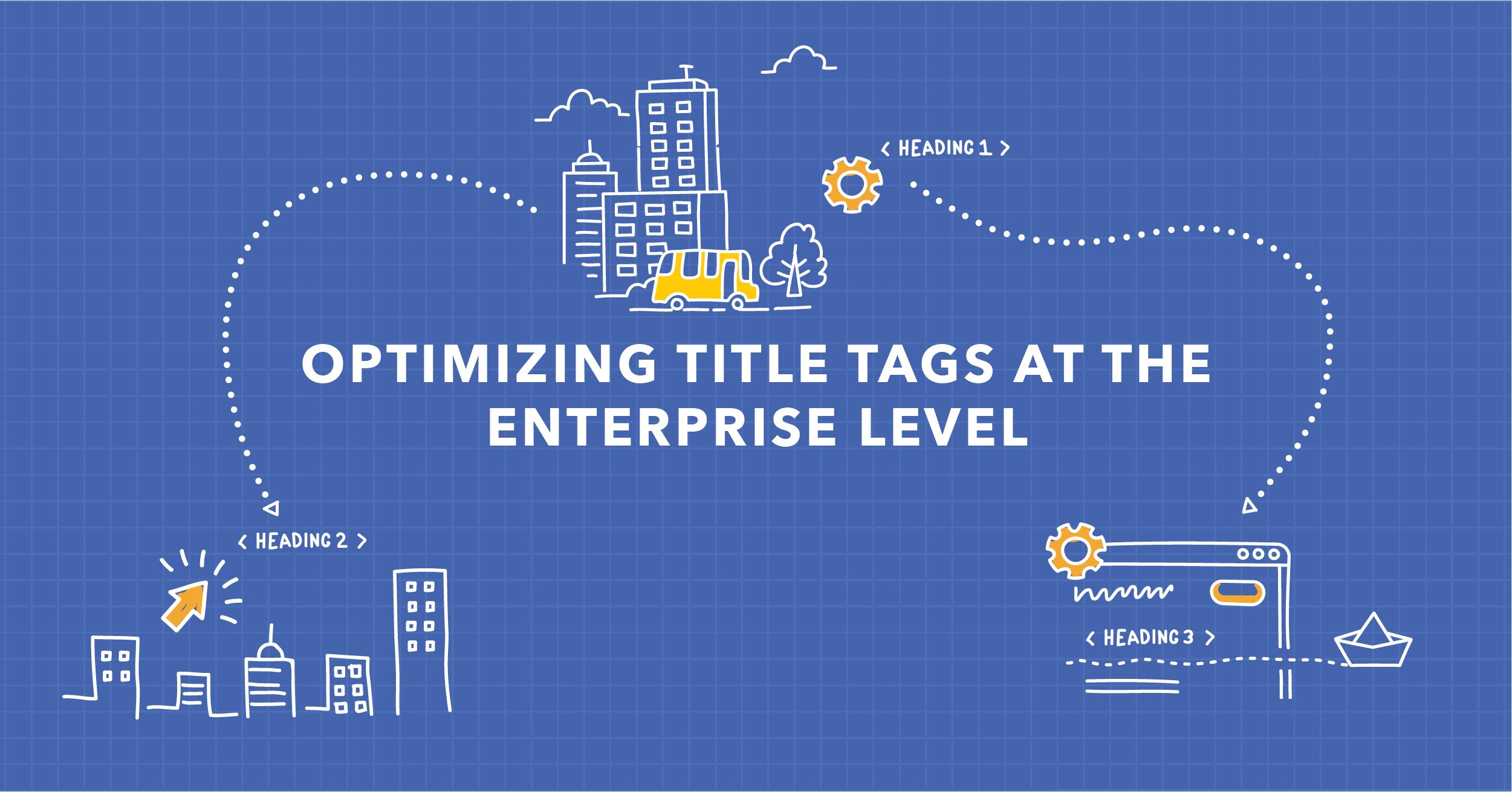 SEO Title Tags for Enterprises: Using AI to Monitor Metadata