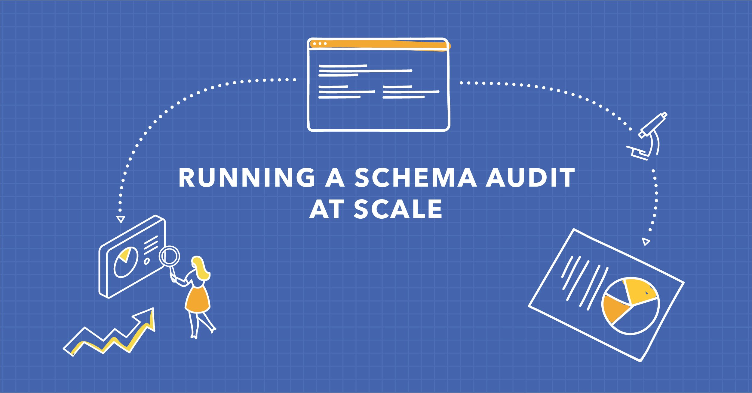 Auditing Your Schema: Check Structured Data at Scale to Ensure Its Implementation